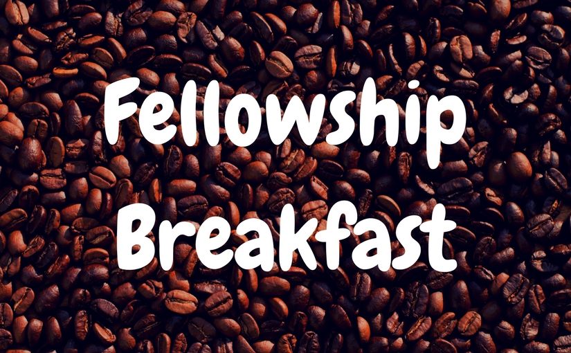 Fellowship Breakfast