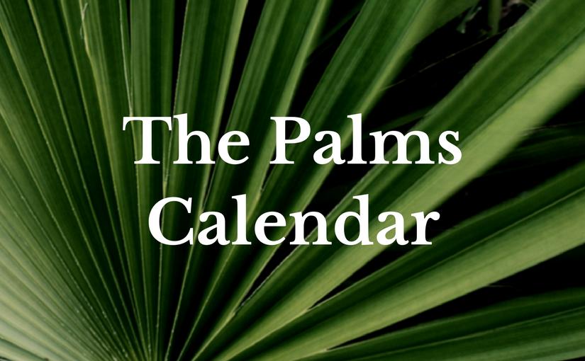 The Palms Calendar