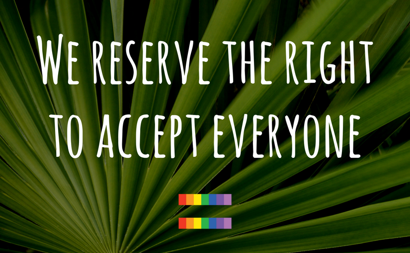 We reserve the right to accept everyone - Church of the Palms UCC Sun City