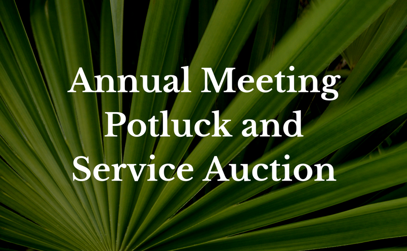 Annual Meeting, Potluck, and Service Auction